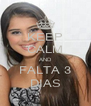 KEEP CALM AND FALTA 3 DIAS - Personalised Poster A4 size