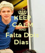 KEEP CALM AND Falta Dois Dias  - Personalised Poster A4 size