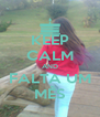 KEEP CALM AND FALTA UM MÊS - Personalised Poster A4 size