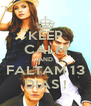 KEEP CALM AND FALTAM 13 DIAS ! - Personalised Poster A4 size