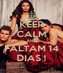 KEEP CALM AND FALTAM 14 DIAS ! - Personalised Poster A4 size