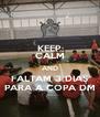 KEEP CALM AND FALTAM 3 DIAS PARA A COPA DM - Personalised Poster A4 size