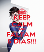 KEEP CALM AND FALTAM  5 DIAS!!! - Personalised Poster A4 size
