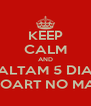 KEEP CALM AND FALTAM 5 DIAS PRA EXPOART NO MARCO/MS - Personalised Poster A4 size