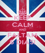 KEEP CALM AND FALTAM 6 DIAS! - Personalised Poster A4 size