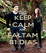 KEEP CALM AND FALTAM 81 DIAS - Personalised Poster A4 size