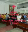KEEP CALM AND FALTAM APENAS  2 DIAS - Personalised Poster A4 size