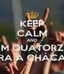 KEEP CALM AND FALTAM QUATORZE DIAS PARA A CHÁCARA - Personalised Poster A4 size
