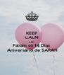 KEEP CALM AND Faltam só 14 Dias   Aniversário de SARAH - Personalised Poster A4 size