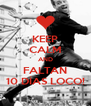 KEEP CALM AND FALTAN 10 DÍAS LOCO! - Personalised Poster A4 size