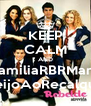 KEEP CALM AND #FamiliaRBRManda BeijoAoRecalque - Personalised Poster A4 size