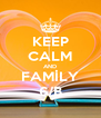 KEEP CALM AND FAMİLY 6/B - Personalised Poster A4 size
