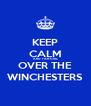 KEEP CALM AND FAN GIRL OVER THE WINCHESTERS - Personalised Poster A4 size