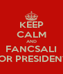 KEEP CALM AND FANCSALI FOR PRESIDENT! - Personalised Poster A4 size