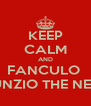 KEEP CALM AND FANCULO  NUNZIO THE NERD - Personalised Poster A4 size