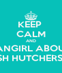 KEEP  CALM AND FANGIRL ABOUT JOSH HUTCHERSON - Personalised Poster A4 size
