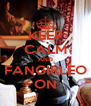 KEEP CALM AND FANGIRLEO ON - Personalised Poster A4 size