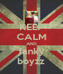 KEEP CALM AND fanky boyzz - Personalised Poster A4 size