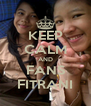 KEEP CALM AND FANS FITRANI - Personalised Poster A4 size