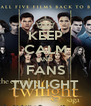KEEP CALM AND FANS TWILIGHT - Personalised Poster A4 size