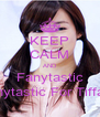 KEEP CALM AND Fanytastic Fanytastic For Tiffany - Personalised Poster A4 size