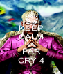 KEEP CALM AND FAR CRY 4 - Personalised Poster A4 size