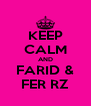 KEEP CALM AND FARID & FER RZ - Personalised Poster A4 size