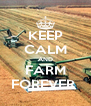 KEEP CALM AND FARM FOREVER  - Personalised Poster A4 size