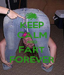 KEEP CALM AND FART FOREVER - Personalised Poster A4 size
