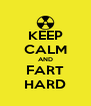 KEEP CALM AND FART HARD - Personalised Poster A4 size