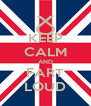 KEEP CALM AND FART LOUD - Personalised Poster A4 size