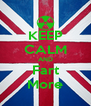 KEEP CALM AND Fart More - Personalised Poster A4 size