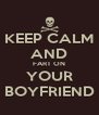 KEEP CALM AND FART ON YOUR BOYFRIEND - Personalised Poster A4 size