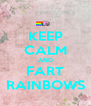 KEEP CALM AND FART RAINBOWS - Personalised Poster A4 size