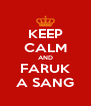 KEEP CALM AND FARUK A SANG - Personalised Poster A4 size