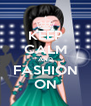 KEEP CALM AND FASHION ON - Personalised Poster A4 size