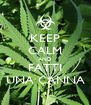 KEEP CALM AND FATTI UNA CANNA - Personalised Poster A4 size