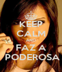 KEEP CALM AND FAZ A  PODEROSA - Personalised Poster A4 size