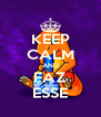 KEEP CALM AND FAZ ESSE - Personalised Poster A4 size