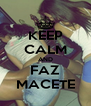 KEEP CALM AND FAZ MACETE - Personalised Poster A4 size