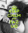 KEEP CALM AND FAZ UÓ - Personalised Poster A4 size