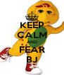 KEEP CALM AND FEAR BJ - Personalised Poster A4 size