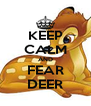KEEP CALM AND FEAR DEER - Personalised Poster A4 size