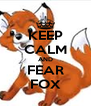 KEEP CALM AND FEAR FOX - Personalised Poster A4 size