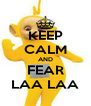 KEEP CALM AND FEAR LAA LAA - Personalised Poster A4 size