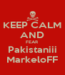 KEEP CALM AND FEAR Pakistaniii MarkeloFF - Personalised Poster A4 size