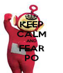 KEEP CALM AND FEAR PO - Personalised Poster A4 size