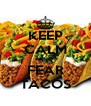 KEEP CALM AND FEAR TACOS - Personalised Poster A4 size