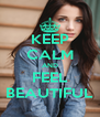 KEEP CALM AND FEEL BEAUTIFUL - Personalised Poster A4 size