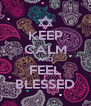 KEEP CALM AND FEEL BLESSED - Personalised Poster A4 size